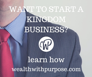 Want to start a kingdom business?